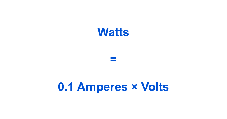 0.1 Amps to Watts