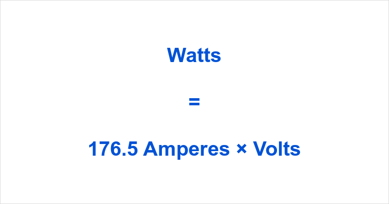 176.5 Amps to Watts