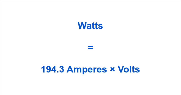 194.3 Amps to Watts