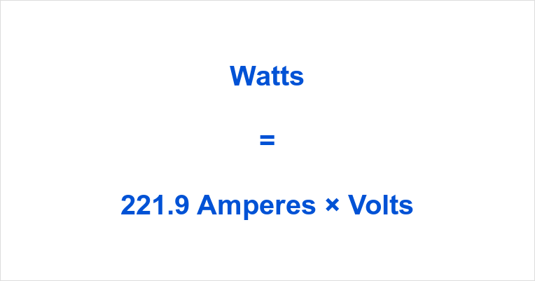 221.9 Amps to Watts