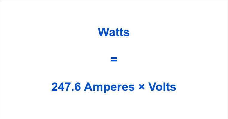 247.6 Amps to Watts