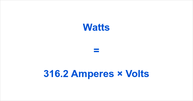 316.2 Amps to Watts