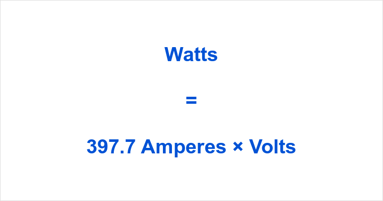 397.7 Amps to Watts