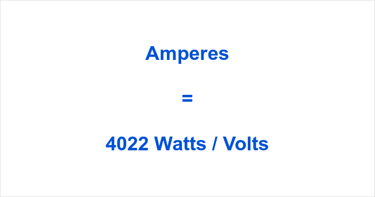 4022 Watts to Amps