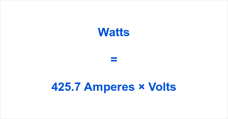 425.7 Amps to Watts