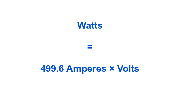 499.6 Amps to Watts