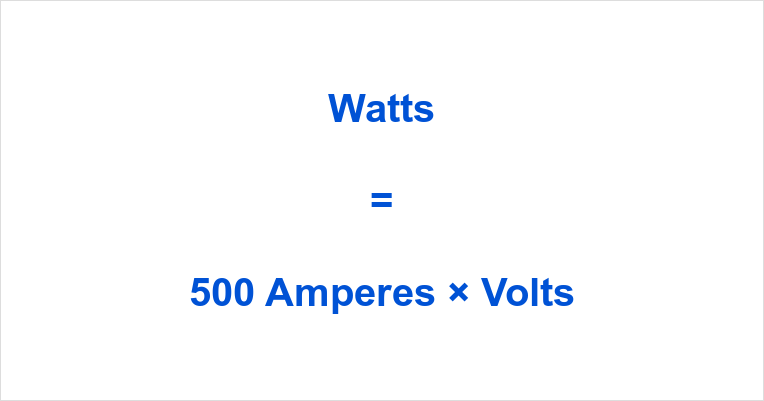 500 Amps to Watts