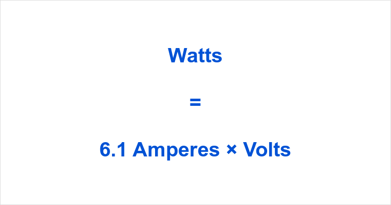 6.1 Amps to Watts