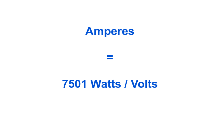 7501 Watts to Amps