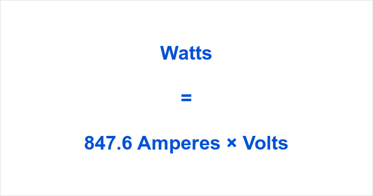 847.6 Amps to Watts